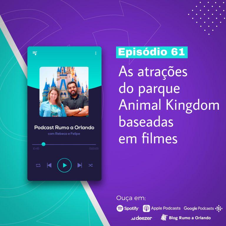Rumo a Orlando #61: Os filmes que viraram atrações no parque Disney's Animal Kingdom.