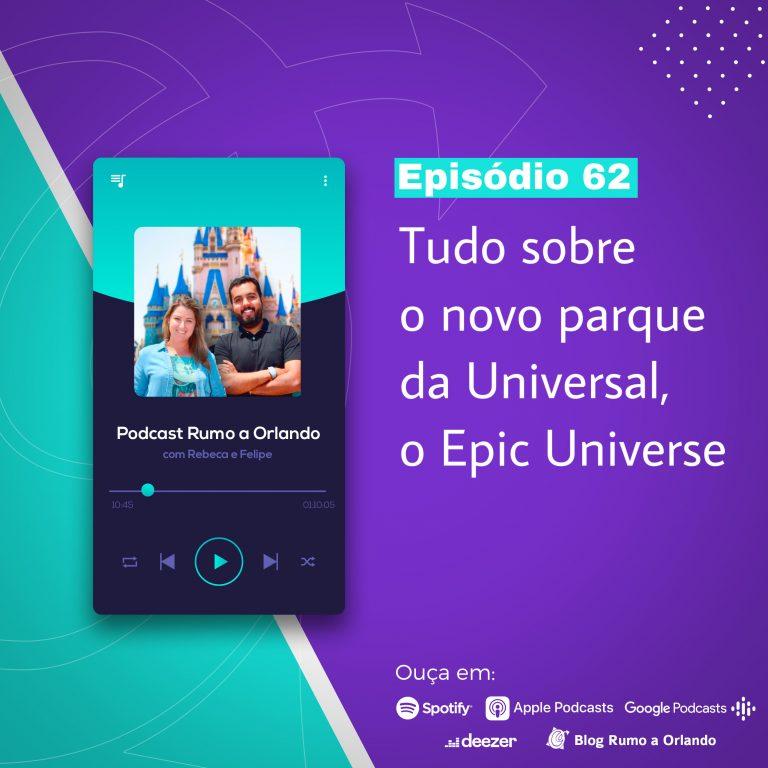 Rumo a Orlando #62: Tudo sobre o novo parque da Universal, o Epic Universe.