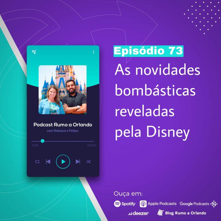Rumo a Orlando #73: As notícias bombásticas reveladas pela Disney.